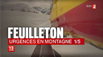 "Feuilleton ""Urgences en montagne"" épisode 1/5 - Photo France 2"