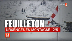 "Feuilleton ""Urgences en montagne"" épisode 2/5 - Photo France 2"