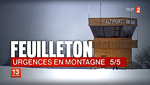 "Feuilleton ""Urgences en montagne"" épisode 5/5 - Photo France 2"