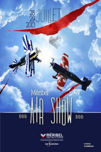 Affiche du MERIBEL AIR SHOW 2013 : Un show d'exception... dans la... montagne